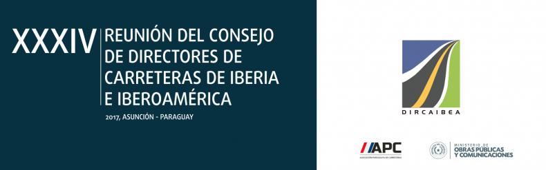 XXXIV REUNION DEL CONSEJO DE DIRECTORES DE CARRETERA DE IBERIA E IBEROAMERICA (DIRCAIBEA)